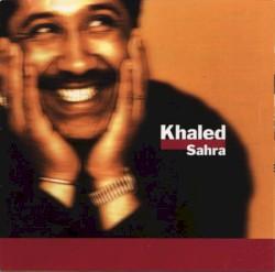 Khaled - Ouelli El Darek