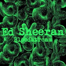 Ed Sheeran - Bloodstream