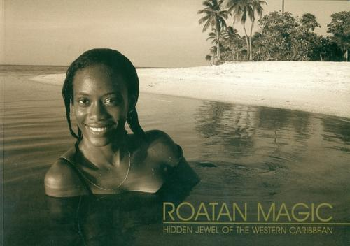 ROATAN MAGIC Hidden Jewel of the Western Caribbean by Thomas Tomczyk