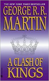 A Clash of Kings (A Song of Ice and Fire, Book 2) by George R.R. Martin