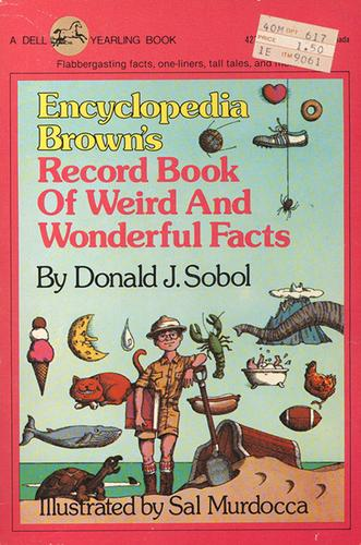 Encyclopedia Brown's Record Book of Weird and Wonderful Facts by Donald J. Sobol
