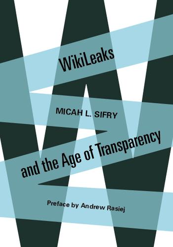 WikiLeaks and the Age of Transparency by