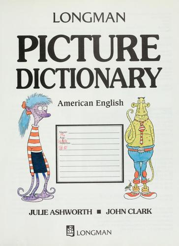 Longman picture dictionary, American English by Julie Ashworth