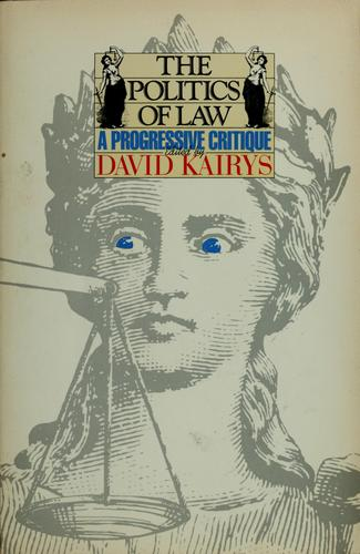 The Politics of law by David Kairys