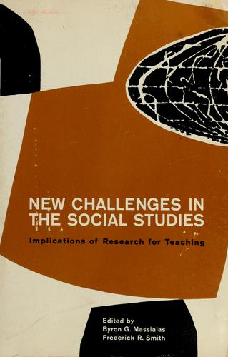 New challenges in the social studies by Byron G. Massialas