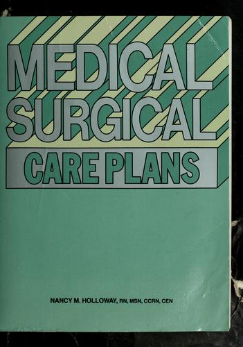 Medical surgical care plans by Nancy Meyer Holloway