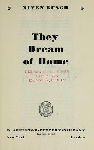They dream of home. by Niven Busch