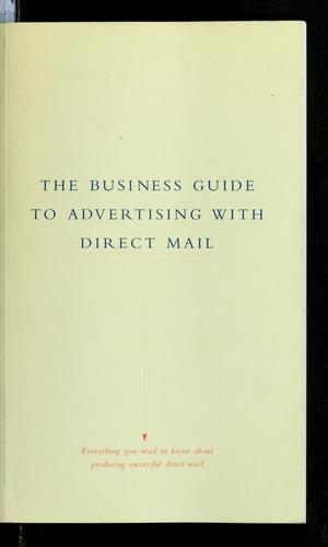 The Small business guide to advertising with direct mail by United States Postal Service, United States Postal Service