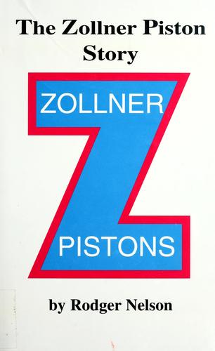 The Zollner Piston story by Rodger Nelson