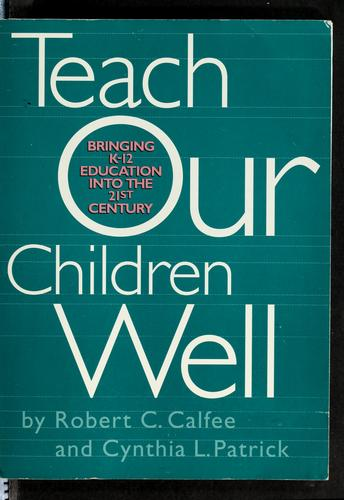 Teach your children well by Robert C. Calfee