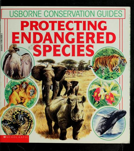 Protecting endangered species by Felicity Brooks