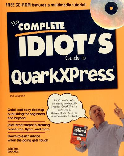 The complete idiot's guide to QuarkXPress by Ted Alspach
