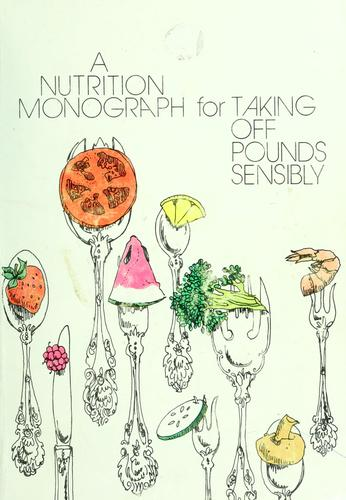 A nutrition monograph for taking off pounds sensibly by Ronald K. Kalkhoff